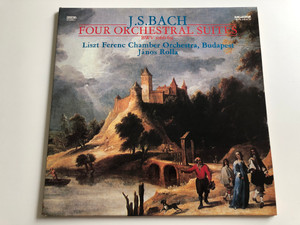 J.S.Bach - Four Orchestral Suites (BWV 1066-69) / Liszt Ferenc Chamber Orchestra, Budapest, János Rolla / HUNGAROTON 2X LP DIGITAL STEREO / SLPD 31018 - 19