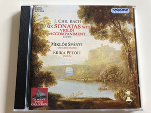 J. Chr. Bach - Six Sonatas With Violin Accompaniment Op. 10 / Miklós Spányi tangent piano / Erika Petőfi violin / Hungaroton Classic Audio CD 2002 / HCD 32036 (5991813203625)