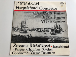 J. S. Bach - Harpsichord Concertos / Nos. V In F Minor, VI In F Major, VII In G Minor / Zuzana Růžičková / Prague Chamber Soloists / Conductor: Václav Neumann / SUPRAPHON LP / SUA 10925, SUA ST 50925
