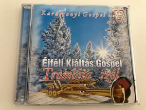 Éjféli Kiáltás Gospel - Trombita Szól / Audio CD / Karácsonyi Gospel / Christmas songs in Hungarian (GospelKorusCD)