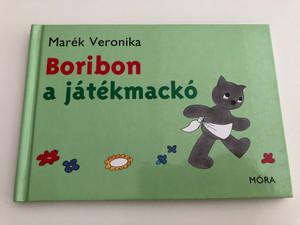 Boribon a játékmackó by Marék Veronika / A szerző rajzaival / 5th edition / Boribon the teddybear / Móra Könyvkiadó 2008 (9789631184037)