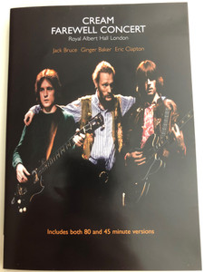 Cream - Farewell Concert DVD 2001 / Royal Albert Hall London / Jack Bruce, Ginger Baker, Eric Clapton / Includes both 80 and 45 minute versions / Sony BMG (743218646898)