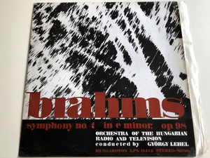 Brahms - Symphonie No. 4 in E Minor, Op. 98 / Conducted: György Lehel / Orchestra Of The Hungarian Radio And Television / HUNGAROTON LP STEREO - MONO / LPX 11512