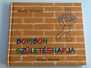 Boribon Születésnapja by Marék Veronika / Boribon the teddybear's birthday / Hungarian language children's book / Pagony könyvek / Hardcover 2016 (9789634100775)