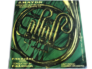 J.Haydn - Concertos For Horn In D Major Nos. 1-2 / F. Tarjáni / Conducted: F. Sándor / Liszt Ferenc Chamber Orchestra / HUNGAROTON LP STEREO - MONO / LPX 11513