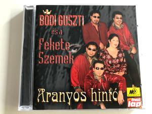 Bódi Guszti és a Fekete szemek - Aranyos hintó / MusicDome / Audio CD 2003 / FSZ2003/20 (5998175172071)