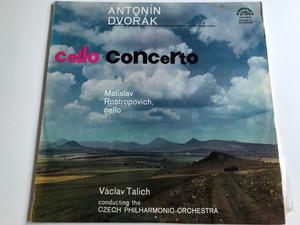 Antonin Dvorak - Cello Concerto / Cello: Mstislav Rostropovich / Conducted: Vaclav Talich / Czech Phillharmonic Orchestra / SUPRAPHON LP / SUA 10125