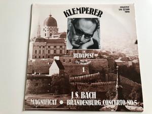 Klemperer / J. S. Bach – Magnificat, Brandenburg Concerto No. 5 / in Budapest 1948-50 / Live Recordings 1. / HUNGAROTON LP MONO / LPX 12160