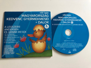 Magyarország kedvenc gyermekmeséi - A legszebb Andersen és Grimm-mesék + Dalok 4. rész / Audio CD 2011 / The Favorite Children's Tales of Hungary vol. 4 (602527819006)