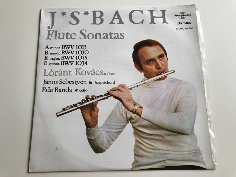 J.S. Bach - Flute Sonatas / Lóránt Kovács, János Sebestyén, Ede Banda / HUNGAROTON LP STEREO - MONO / LPX 11466