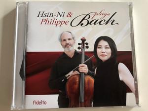 Hsin-Ni & Philippe plays Bach / Audio CD 2014 / Piano Concerto No.1 in D minor, BWV 1052, English Suite No. 2, Piano Concerto No. 5., Cello Suite No. 1 / Fidelio FID CD 109 (5999883909218)