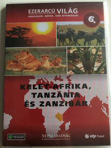 Ezerarcú Világ Vol. 6- East Africa, Tansania & Zanzibar / DVD 2009 / Országok, Népek, Ízek nyomában 20 x DVD SET 2009 / Népszabadság - Premier Media / Pilot Film / Documentary Series about our world (5998282109304)