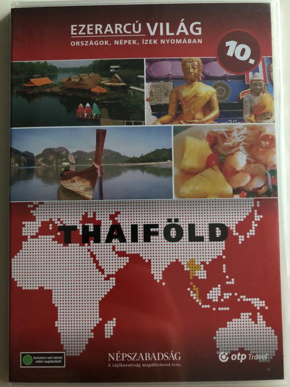 Ezerarcú Világ Vol. 10 - Thaiföld - Thailand / DVD 2009 / Országok, Népek, Ízek nyomában 20 x DVD SET 2009 / Népszabadság - Premier Media / Pilot Film / Documentary Series about our world (5998282109342)