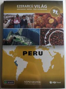 Ezerarcú Világ Vol. 11- Peru / DVD 2009 / Országok, Népek, Ízek nyomában 20 x DVD SET 2009 / Népszabadság - Premier Media / Pilot Film / Documentary Series about our world (5998282109397)