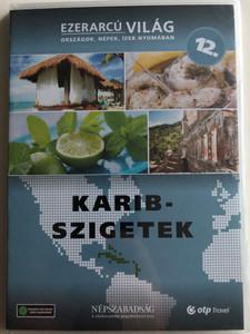 Ezerarcú Világ Vol. 12- Karib Szigetek - Caribbean Islands / DVD 2009 / Országok, Népek, Ízek nyomában 20 x DVD SET 2009 / Népszabadság - Premier Media / Pilot Film / Documentary Series about our world (5998282109403)