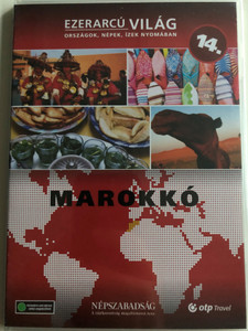 Ezerarcú Világ Vol. 14 - Marokkó - Morocco / DVD 2009 / Országok, Népek, Ízek nyomában 20 x DVD SET 2009 / Népszabadság - Premier Media / Pilot Film / Documentary Series about our world (5998282109427)