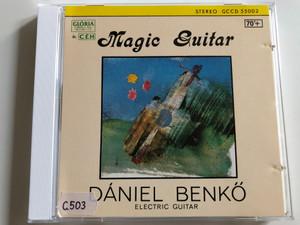 Magic Guitar - Daniel Benkő electric guitar / Yuca Matsuo electric organ, Thomas Bigh drums, Bob Lambert sint. programs / Melancholy Ensemble / Stereo GCCD 55002 / Audio CD 1989 / Glória-Céh (GCCD55002)