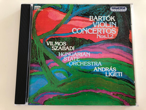 Bartók Violin Concertos Nos. 1,2 / Vilmos Szabadi / Hungarian State Orchestra / Directed by András Ligeti / Hungaroton Classic Audio CD 1994 / HCD 31543 (5991813154323)