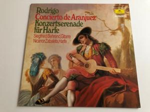 Rodrigo - Concierto De Aranjuez / Konzertserenade Für Harfe / Siegfried Behrend, Nicanor Zabaleta / Deutsche Grammophon LP STEREO / 2535 170