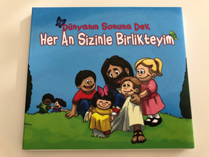 Dünyanin Sonuna Dek - Her An Sizinle Birlikteyim / Audio CD / Kucak Yayincilik / Christian songs for children in Turkish (DünyaninSonunaDek)