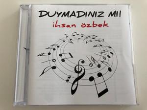 Ihsan Özbek - Duymadiniz Mi! / Isa, Isa Diye, Ne Mutlu, Yolda, Bizim Isa / Audio CD 2009 (IhsanÖzbek)