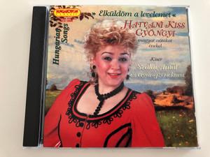 """Hatvani Kiss Gyöngyi - """"Elküldöm a levelemet / Hungarian Songs / Szalai Antal and Gipsy orchestra / Hungaroton Classic Audio CD 2000 / HCD 10309 (5991811030926)"""