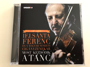Ifj. Sánta Ferenc és a magyar nemzeti cigányzenekar - Most kezdődik a tánc / Hungaroton Audio CD 2013 / HCD 10337 (5991811033729)