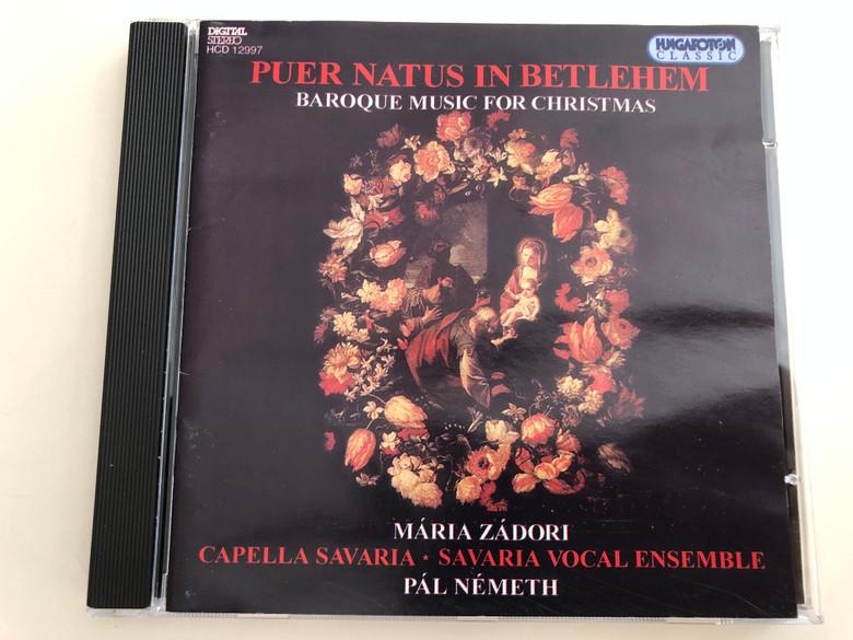 Puer Natus in Betlehem - Baroque Music for Christmas / Mária Zádori, Capella Savaria - Savaria Vocal Ensemble / Conducted by Pál Németh / Hungaroton Classic Audio CD 1994 / HCD 12997 (5991811299729)
