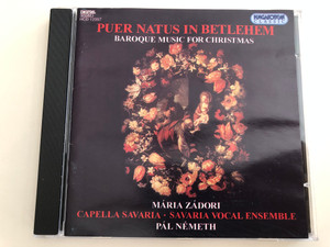 Puer Natus in Betlehem - Baroque Music for Christmas / Mária Zádori, Capella Savaria - Savaria Vocal Ensemble / Conducted by Pál Németh / Hungaroton Classic Audio CD 1994 / HCD 12997 (5991811299729)