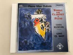 Pierre Max Dubois - Works for Clarinet & Piano / Csaba Klenyán clarinet, Ildikó Cs. Nagy piano / Hungaroton Classic Audio CD 2003 / HCD 32116 (5991813211620)