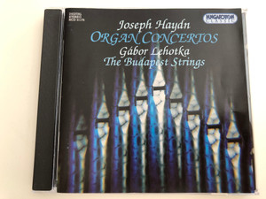 Joseph Haydn - Organ Concertos / Gábor Lehotka - The Budapest Strings / Hungaroton Classic Audio CD 1995 / HCD 31175 (5991813117526)