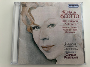 Renata Scotto - The French Album 1 / Berlioz, Thomas Massenet, Bizet Offenbach / Budapest Symphony Orchestra / Conducted by Charles Rosekrans / Hungaroton Classic Audio CD 2002 / HCD 31037 (5991813103727)