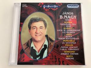 János B. Nagy tenor / Rossini, Donizetti, Verdi, Ponchielli, Puccini, Giordano, Boito / Great Hungarian Voices / Hungaroton Classic Audio CD 1997 / HCD 31698 (5991813169822)