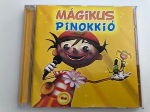 Mágikus Pinokkió / Koczogh Kitti, Becz Bernadett / Hungarian text by Csajtay Csaba / Videoklip, Karaoke, Háttérkép, Kifestő és Jelmezbál Pinokkióval! / Hungarian Children's Songs / Lavista Audio CD 2007 / EMI (0094639806225)