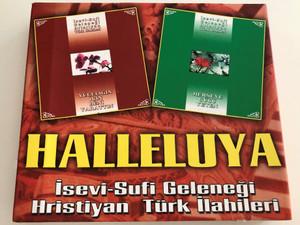 Halleluya / Isevi-Sufi Geleneği, Hristiyan Türk Ilahileri / Turkish Christian Songs & Chants / yüceliğin icin beni yarattin, herşeye gücü yeten / Audio CD SET / 2x CD (halleluyaTUR2CD)