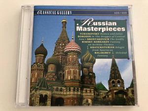 Russian Masterpieces / Tchaikovsky - Romeo and Juliet, Borodin In the steppes of Central Asia, Shostakovich - The Gadfly, Rimsky-Korsakov Fantasy on Serbian themes / Classical Gallery CLG 7121 / Audio CD 1994 (8712177018949)