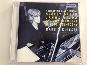 Hungarian Piano Music - György Orbán, János Vajda, György Selmeczi, Miklós Csemiczky / Margit Kincses piano / Hungaroton Classic Audio CD 1994 / HCD 31608 (5991813160829)
