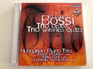 M. Enrico Bossi - Trio Op. 107, Trio sinfonico Op. 123 / Hungarian Piano Trio / József Modrián violin, Ildikó Rádi cello, Gabriella Szentpéteri piano / Hungaroton Classic Audio CD 2005 / HCD 32293 (5991813229328)