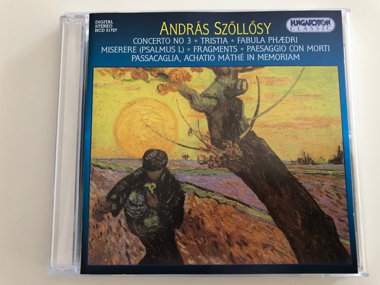 András Szőllősy - Concerto no 3, Tristia, Fabula Phædri, Miserere (Psalmus L) / Hungaroton Classic Audio CD 2002 / HCD 31727 (5991813172723)