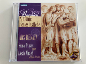 Adriano Banchieri - Sinfonie Ecclesiastiche / Ars Renata / Soma Dinyés organ, László Virágh artistic director / Hungaroton Classic Audio CD 2004 / HCD 32194 (5991813219428)