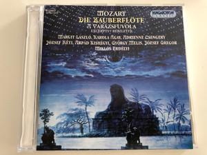 Mozart - Die Zauberflöte - A varázsfuvola - Excerpts / Margit László, Karola Ágay, Adrienne Csengery, József Gregor / Hungaroton Classic Audio CD 1999 / HCD 11539 (5991811153922)