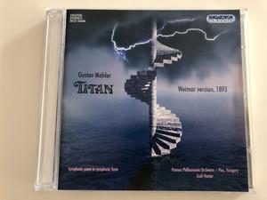 Gustav Mahler - Titan / Weimar version 1893 / Symphonic poem in symphonic form / Pannon Philharmonic Orchestra Pécs, Hungary / Conducted by Zsolt Hamar / Hungaroton Classic Audio CD 2005 / HCD 32338 (5991813233820)
