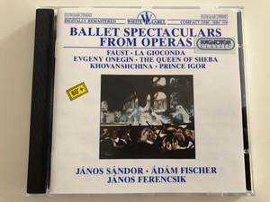 Ballet Spectaculers from Operas / Faust, La Gioconda, Evgeny Onegin, The Queen of Sheba, Prince Igor / János Sándor, Ádám Fischer / János Ferencsik / Hungaroton White Label Audio CD 1987 / HRC 058 (HRC058)