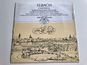 J.S. Bach – Cantatas / No.161, Komm du Susse Todesstunde / No.169, Gott Soll Allein Mein Herze haben / Conducted: Frigyes Sándor / Chamber Choir Of The Liszt Ferenc Music Academy / HUNGAROTON LP STEREO - MONO / SHLX 90044