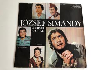 József Simándy – Operatic Recital / Manrico, Hunyadi Laszlo, Tamino, Don Jose / Conducted: Erdélyi Miklós / HUNGAROTON LP STEREO - MONO / LPX 11428