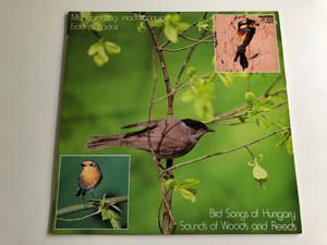 Bird Songs Of Hungary - Sounds Of Wood And Reeds / Magyarország Madárhangjai - Erdő És Nádas / Dr. Ország Mihály / HUNGAROTON LP MONO / LPX 19051