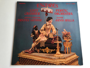 Encores - Liszt Ferenc Chamber Orchestra ‎/ Artistic Director: Frigyes Sandor / Leader: Janos Rolla / HUNGAROTON LP STEREO / SLPX 12106