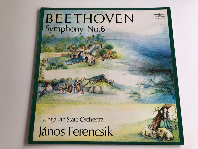 Beethoven - Symphony No. 6 / Hungarian State Orchestra / Conducted: János Ferencsik / HUNGAROTON LP STEREO - MONO / SLPX 11790