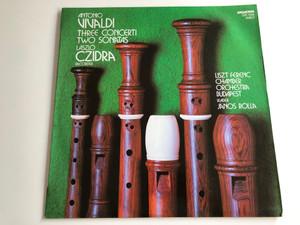 Antonio Vivaldi - Three Concerti Two Sonatas / László Czidra / Liszt Ferenc Chamber Orchestra Budapest / János Rolla / HUNGAROTON LP STEREO / SLPX 12161