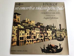 Vivaldi - Sei Concerti a Violino Principale Op XII / I Solisti Di Milano / Conducted: Angelo Ephrikian / HUNGAROTON LP STEREO - MONO / LPX 11584
